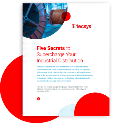 Five Secrets to Supercharge Your Industrial Distribution
